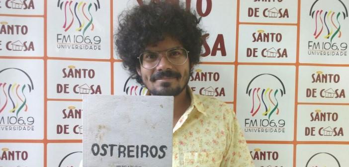 """BRUNO AZEVÊDO FALA SOBRE O LIVRO """"OSTREIROS"""" NO SANTO DE CASA"""